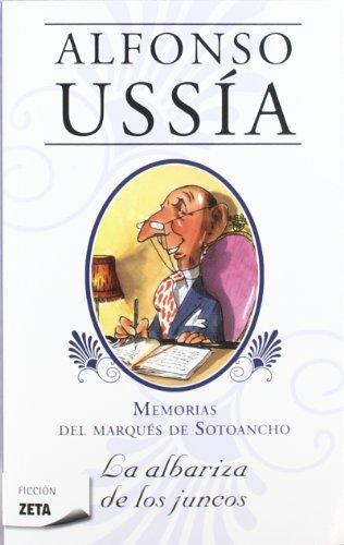 La albariza de los juncos (Marqués de Sotoancho): Memorias del marqués de Sotoancho I