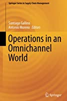 Operations in an Omnichannel World (Springer Series in Supply Chain Management, 8)
