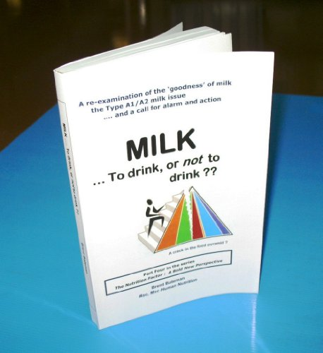 MILK ... to drink, or not to drink ?? (The Nutrition Factor: A Bold New Perspective Book 4) (English Edition)
