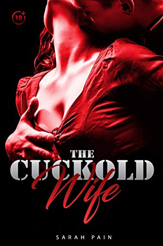 The Cuckold Wife: 10 Explicit Hot Wife Sharing Short Stories