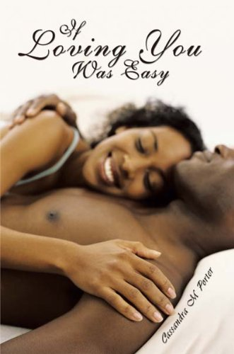 Book: If Loving You Was Easy by Cassandra M Porter