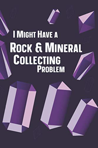 I Might Have A Rock & Mineral Collecting Problem: Rock Gifts For Rock Collector