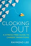 Clocking Out: A Stress-Free Guide to Career Transitions