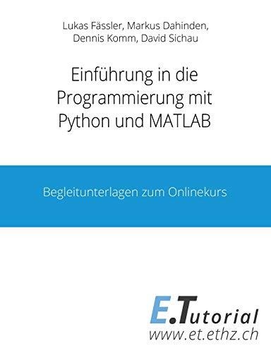 Programmieren mit Python und Matlab: Begleitunterlagen zum Onlinekurs