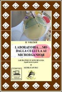 Laboratoria... mo dalla cellula ai microrganismi. Laboratorio di microbiologia. Aspetti teorici e pratici. Per le Scuole superiori-RO. Con DVD. Con espansione online (Vol. 2)