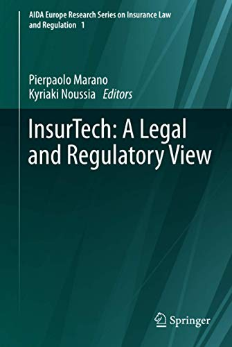 InsurTech: A Legal and Regulatory View (AIDA Europe Research Series on Insurance Law and Regulation (1), Band 1)