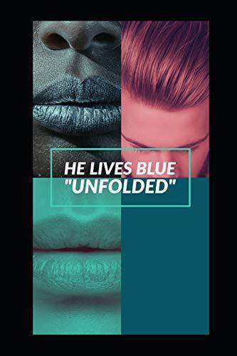 He Lives Blue: Unfolded (Blue Lips...