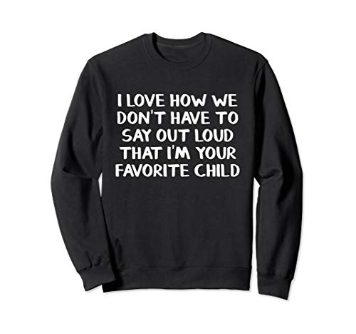 I love how we don't have to say out loud that I'm your Sweatshirt