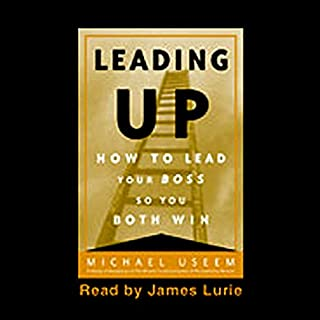 Leading Up     How to Lead Your Boss So You Both Win              By:                                                                                                                                 Michael Useem                               Narrated by:                                                                                                                                 James Lurie                      Length: 9 hrs and 39 mins     90 ratings     Overall 3.9