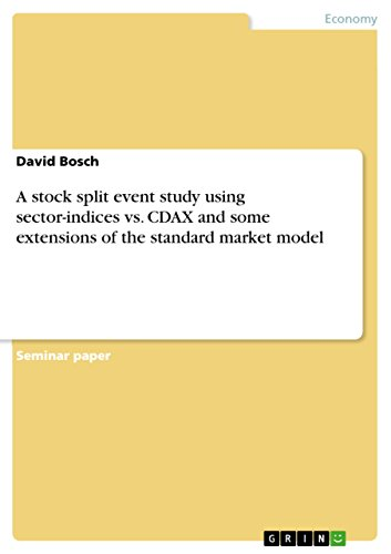 A stock split event study using sector-indices vs. CDAX and some extensions of the standard market model (English Edition)