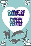 Carnet de Dressage Parson Russell Terrier: Carnet d'entrainement pour Parson Russell Terrier | Parson Russell Terrier carnet à remplir | 120 pages format A5