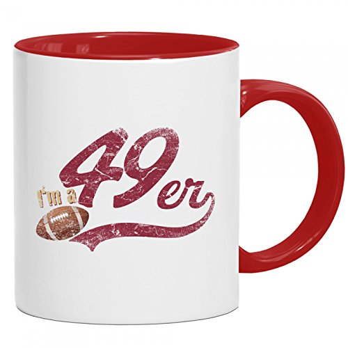 I\'m a 49er Tasse | American Football | Super Bowl | San Francisco | Kaffeetasse mit Farbe | Keramik-Becher © Shirt Happenz, Farbe:Rot (Intone);Größe:onesize