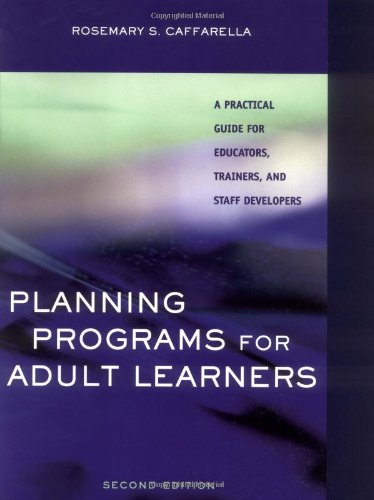 Planning Programs For Adult Learners A Practical Guide For Educators Trainers And Staff Developers 2nd Edition