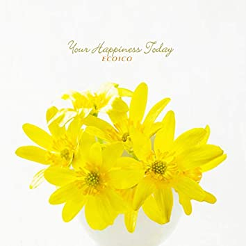 Your Happiness Today