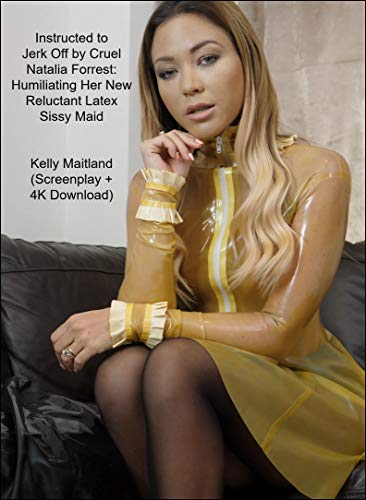 Instructed to JO by Cruel Natalia Forrest: Humiliating Her New Reluctant Latex Sissy Maid (English Edition)