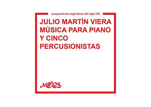 Música para piano y cinco y percusionistas: Compositores argentinos del siglo XX