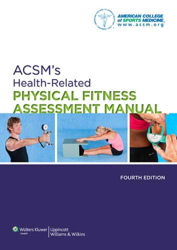 Compare Textbook Prices for ACSM's Health-Related Physical Fitness Assessment Manual 4 Edition ISBN 9781451115680 by American College of Sports Medicine (Acsm)