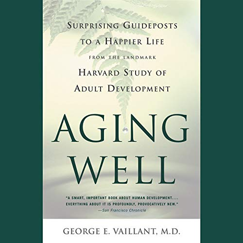 Aging Well Audiobook By George E. Vaillant MD cover art