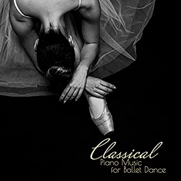 Classical Piano Music for Ballet Dance