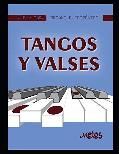 ALBUM ÓRGANO - TANGOS Y VALSES: Las mejores piezas de estos clásicos...