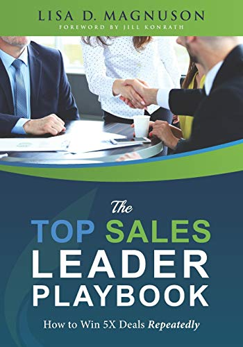 The TOP Sales Leader Playbook: How to Win 5X Deals Repeatedly