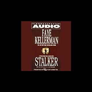 Stalker                   By:                                                                                                                                 Faye Kellerman                               Narrated by:                                                                                                                                 Jay O. Sanders                      Length: 4 hrs and 30 mins     31 ratings     Overall 3.8