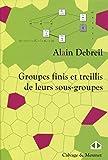 Groupes finis et treillis de leurs sous-groupes