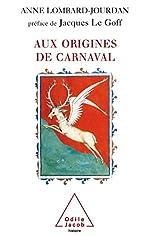 Aux origines de carnaval d'Anne Lombard-Jourdan