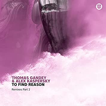 To Find Reason Remixes Part 2