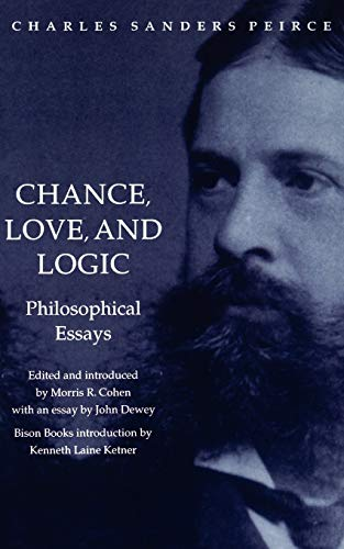 Chance, Love, and Logic: Philosophical Essays