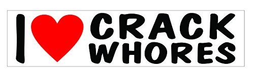 JS Artworks I Love Crack Whores Vinyl Sticker Decal