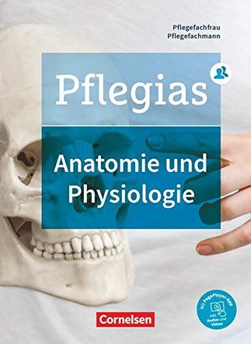 Pflegias - Generalistische Pflegeausbildung - Zu allen Bänden: Anatomie und Physiologie - Fachbuch
