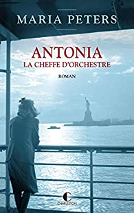 Antonia, la cheffe d'orchestre par Maria Peters
