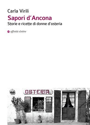 Sapori d'Ancona. Storie e ricette di donne d'osteria.