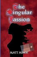 The Singular Passion