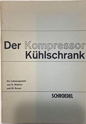 Der Kompressorkühlschrank. [Hauptwerk]