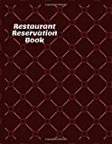 Restaurant Reservation Book: Diner Reservations Restaurant Log Journal, Customer Order Reserve, Daily Guest Appointment Record and Tracking Booking ... Coffee Shops, (Table Reservations Logs)