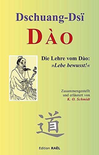 DAO: Die Lehre vom Dào: Lebe bewusst!