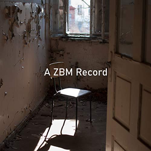 A ZBM Record [Explicit]