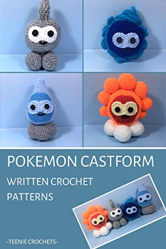Pokemon Castform - Written Crochet Patterns (Unofficial): Amigurumi Crochet (English Edition) eBook: Crochets, Teenie: Amazon.es: Tienda Kindle