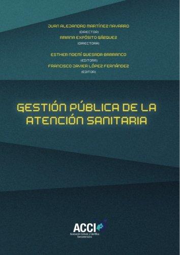 Gestión pública de la atención sanitaria (Fuera de colección) (Spanish Edition)