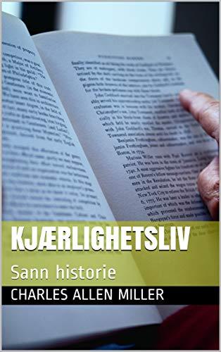Kjærlighetsliv: Sann historie (Norwegian Edition)