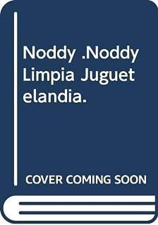 Noddy .Noddy Limpia Juguetelandia.