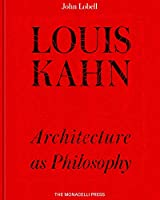 Louis Kahn: Architecture as Philosophy