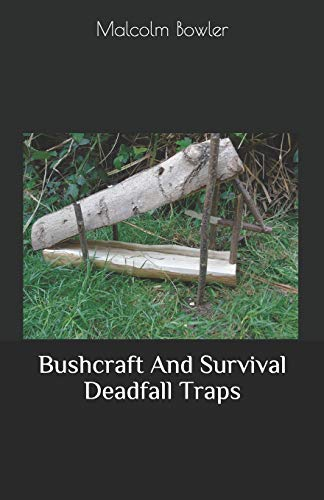 Bushcraft And Survival Deadfall Traps