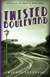 Twisted Boulevard: A Novel of Golden-Era Hollywood (Hollywood's Garden of Allah novels)
