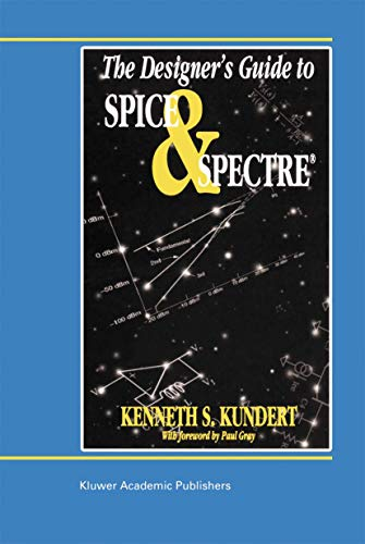 The Designer's Guide to Spice and Spectre® (The Designer's Guide Book Series)