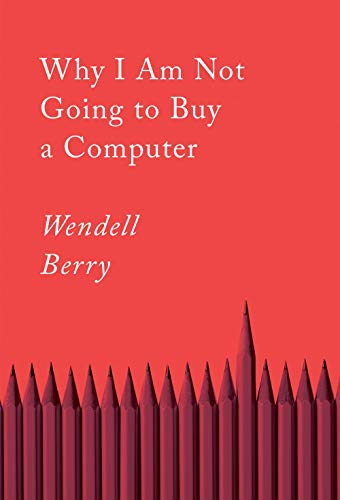Why I Am Not Going to Buy a Computer: Essays (Counterpoints)