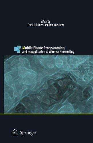 Mobile Phone Programming: and its Application to Wireless Networking (English Edition)