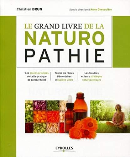Le grand livre de la naturopathie : Les grands...